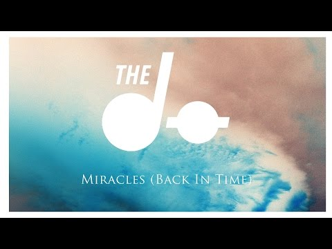 The Dø  Miracles Back In Time   Audio