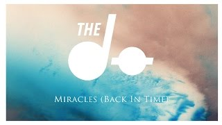 The Dø - Miracles (Back In Time) - (Official Audio)