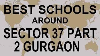 Best Schools around Sector 37 Part 2 Gurgaon   CBSE, Govt, Private, International   Vidhya Clinic