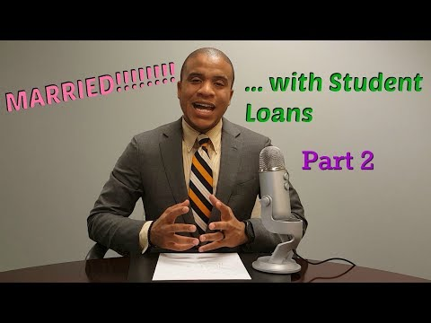 how-to-pay-student-loans-if-you're-married-part-2
