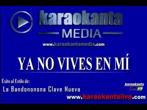 Karaokanta - La Bandononona Clave Nueva - Ya no vives en mí