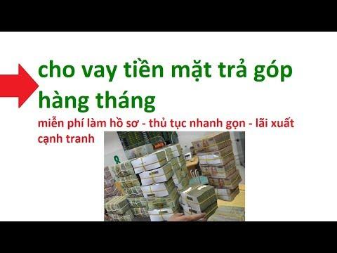 Vay Tiền Mặt Trả Góp Hàng Tháng : Vay Tiền Mặt Trả Góp Hàng Tháng Lãi Suất Thấp