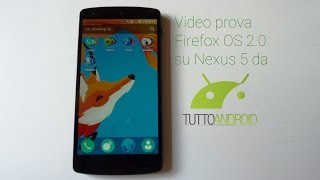 Video prova Firefox OS 2.0 su Nexus 5 da TuttoAndroid.net