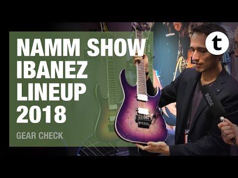 NAMM 2018 | Ibanez Lineup 2018