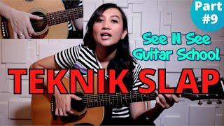 TEKNIK DASAR SLAP SEKALIGUS MEMETIK - See N See Guitar School PART #9