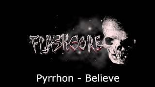 [Flashcore] Pyrrhon - Believe