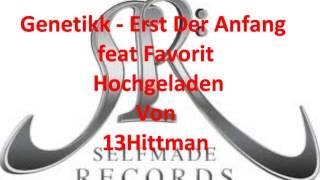 Genetikk - Erst Der Anfang (Feat.Favorite)
