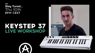 Live Workshop | Keystep 37