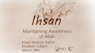 """Friday Sermon by Imam Ibrahim Rahim """"Ihsan: Maintaining awareness of Allah"""""""