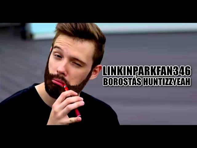 LINKINPARKFAN346 - BOROSTÁS HUNTIZZYEAH