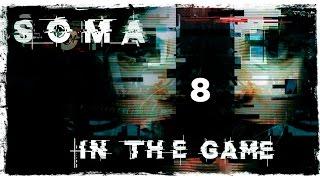 SOMA - Прохождение #8 [Тета]