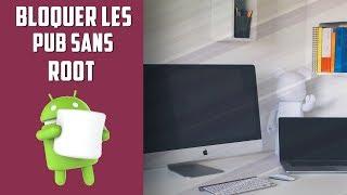 Comment bloquer les pubs sur Android sans root? Tuto en Français!