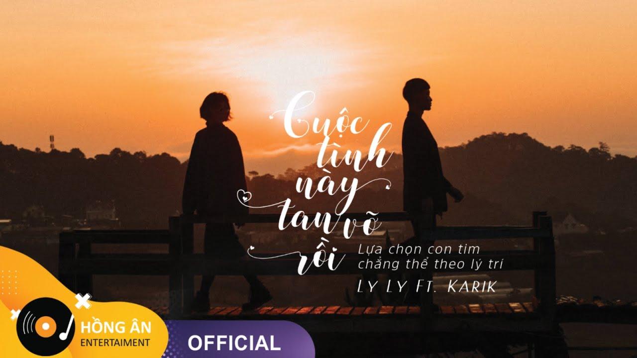 Không Yêu Đừng Gây Thương Nhớ – Ly Ly Ft. Karik「MV Lyrics 」