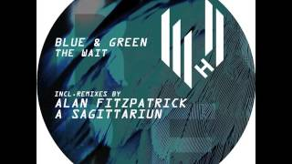 Blue & Green - The Wait (Alan Fitzpatrick Remix) (Hypercolour)