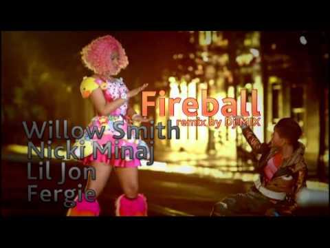 Willow Smith Ft. Nicki Minaj-Fireball (Lil Jon, Fergie remix by Dj.MIX) 2012