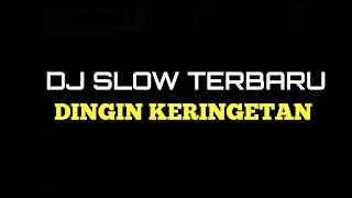 DJ Slow terbaru || DINGIN KERINGETAN || TIK TOK VIRAL
