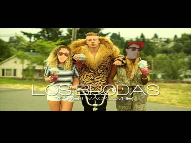 LOS BRODAS-FACILIDADES [COVER MACKLEMORE & RYAN LEWIS-THRIFT SHOP] Videos De Viajes
