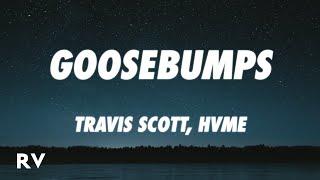 Travis Scott, HVME - Goosebumps Remix (Lyrics)
