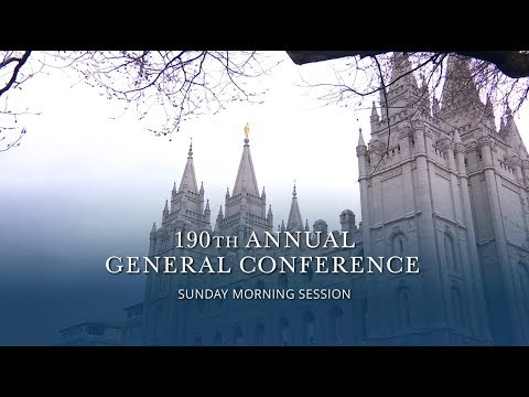 April 2020 General Conference - Sunday Morning Session