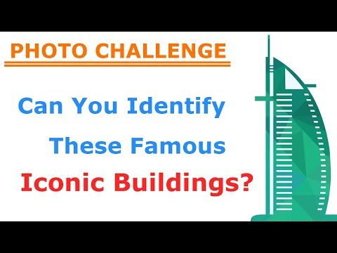 Can You Identify World Famous Iconic Buildings? Photo Challenge