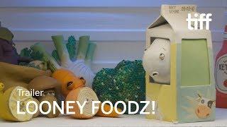 LOONEY FOODZ! Trailer | TIFF Kids 2018