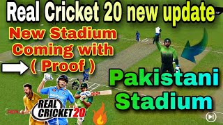 Real Cricket 20 New Update New Stadium Coming With Proof | Rc 20 New Update Pakistani Stadium Coming
