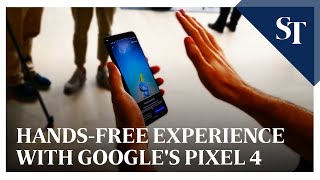 A hands-free experience with Google's Pixel 4 phones | The Straits Times