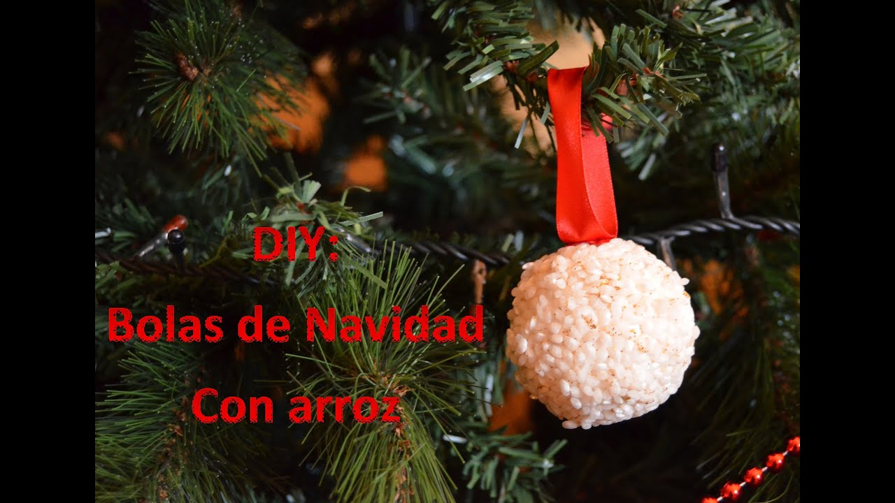 Como Hacer Christmas Con Fotos.Diy Bolas De Navidad Con Arroz Diy Christmas Ornaments With Rice
