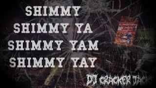 Shimmy Shimmy Ya (Cracker Jacks ReMiX)