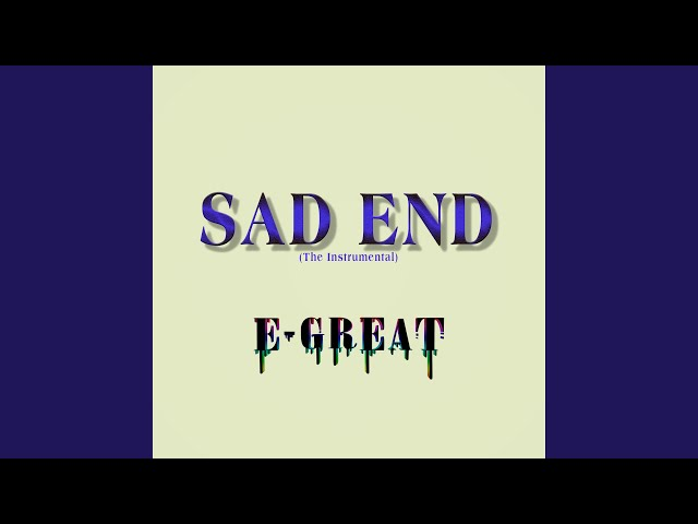 Sad End (The Instrumental)