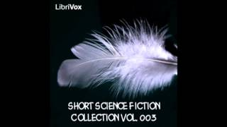 Short Science Fiction Collection 003 (FULL Audiobook)