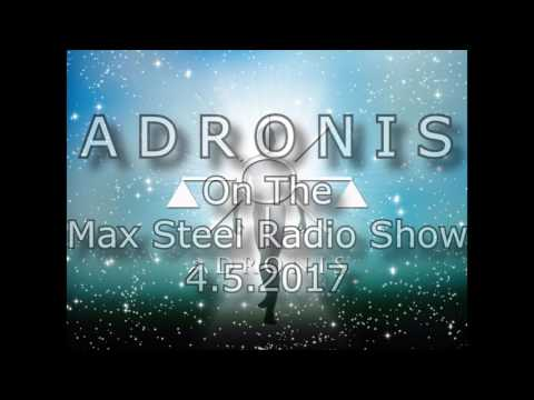 Adronis on the Max Steel Radio Show - 4.07.2017