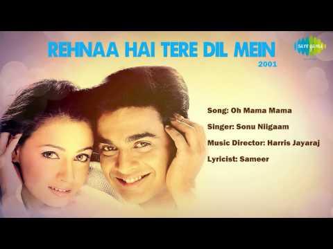 Oh Mama Mama Mama | Rehnaa Hai Terre Dil Mein | HIndi Film Song | Sonu Nigam