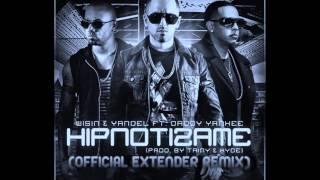 Wisin & Yandel ft. Daddy Yankee - Hipnotizame (Official Extender Remix)