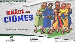 Irmãos com ciúmes - Baseado na história de José do Egito - Aula Departamento Infantil da IPG.