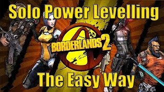 Borderlands 2 How to Solo Power Level Yourself the Easy Way - Level Up Fast
