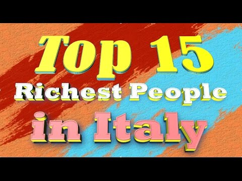 Top 15  Richest People in Italy