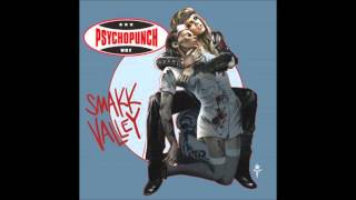 Psychopunch - Smakk Valley Train