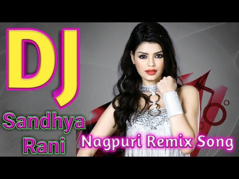 Sandhya Rani Nagpuri Remix Song Dj Munna Exclusive 2017