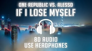 Alesso vs OneRepublic If I Lose Myself Alesso Remix 8D AUDIO