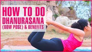 How To Do DHANURASANA (BOW POSE) & Its Benefits