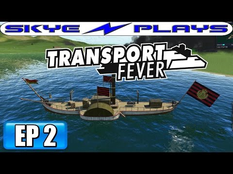 Transport Fever Let's Play / Gameplay Part 2 ►Boat Trouble!◀