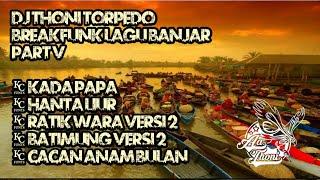 MUSIKNYA MAULAH BAHINDIK!!! DJ BREAKFUNK LAGU BANJAR PART V