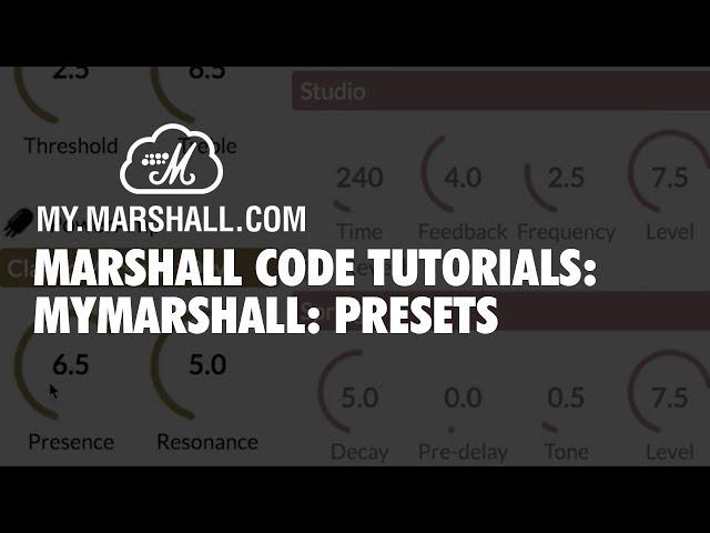 Marshall CODE Tutorials: MyMarshall - Presets