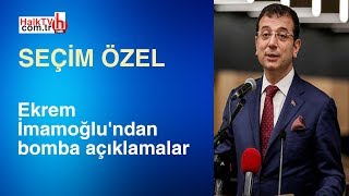 Ekrem İmamoğlu'ndan bomba açıklamalar / Seçim Özel - 22 Mart