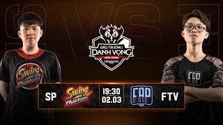 SWING Phantom vs FAPtv [Vòng 3] [02.03.2019] - Đấu Trường Danh Vọng Mùa Xuân 2019
