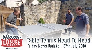 Table Tennis Head to Head - Friday News Video 27th July 2018