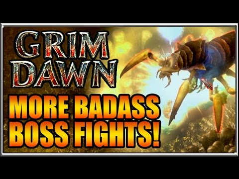 Most Badass Boss Fights Yet! Grim Dawn Gameplay Impressions 2017 Part 8
