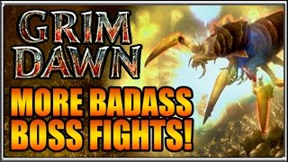 Most Badass Boss Fights Yet! Grim Dawn Gameplay Impressions 2017 Part 8