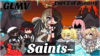 Saints || GLMV || Dynasty pt. 2